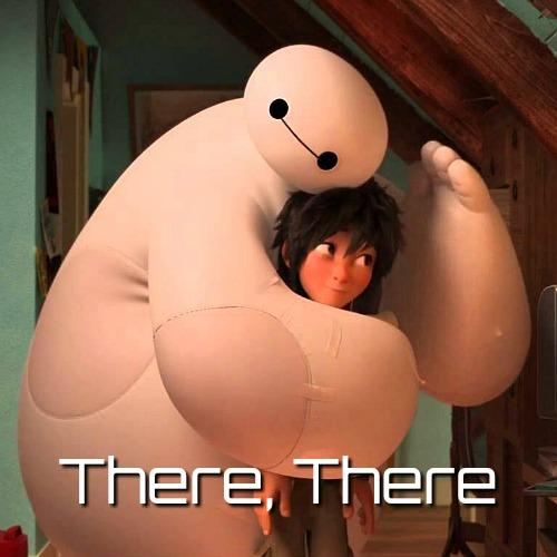 baymax-there-there.jpg